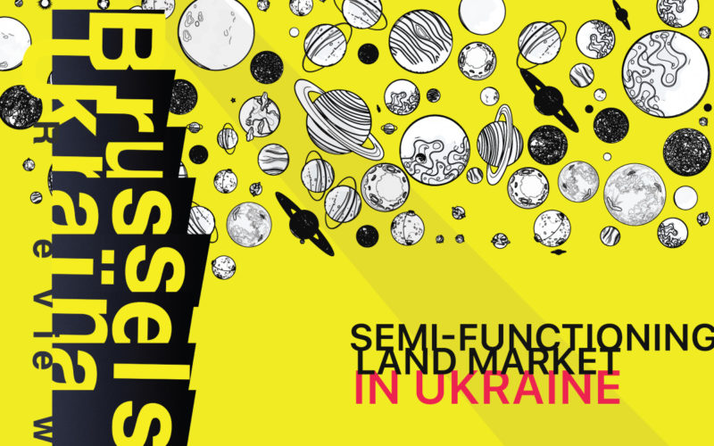 Read in the Brussels Ukraïna Review the article Semi-Functioning Land Market in Ukraine.